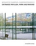 Novartis Campus - Fabrikstrasse 2: Entrance Pavillon /Parking -