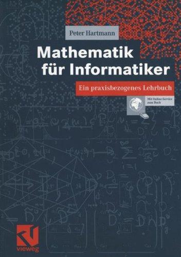 Mathematik für Informatiker. Ein praxisbezogenes Lehrbuch