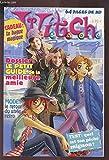 WITCH - N° 151 / JANVIER 2008 : DOSSIER LE PETIT GUIDE DE LA MEILLEURE AMIE / MODE LE RETOUR DU STYLE RETRO / TEST QUEL EST TON PECHE MIGNON / 64 PAGES DE BD - MANQUE BAGUE MAGIQUE.