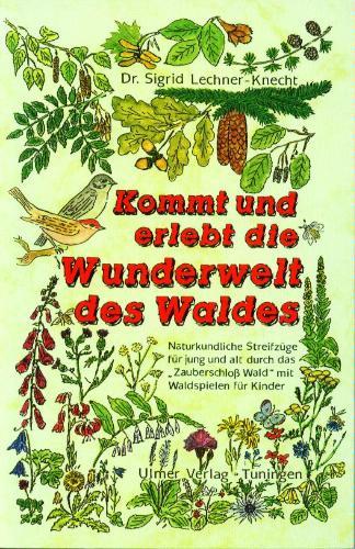 Kommt und erlebt die Wunderwelt des Waldes: Naturkundliche Streifzüge für jung und alt durch dasZauberschloss Wald mit Waldspielen für Kinder