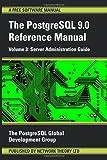 PostgreSQL 9.0 Reference Manual - Volume 3: Server Administration Guide