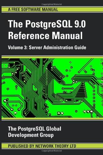 PostgreSQL 9.0 Reference Manual: Server Administration Guide v. 3