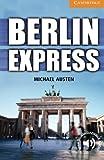 Berlin Express Level 4 Intermediate (Cambridge English Readers: Level 4)