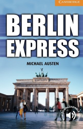 CER4: Berlin Express Level 4 Intermediate (Cambridge English Readers) por Michael Austen