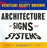 Architecture as Signs and Systems - For a Mannerist Time