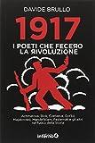 1917. I poeti che fecero la rivoluzione