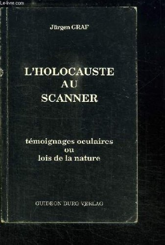 L'Holocauste au scanner, témoignages oculaires ou lois de la nature