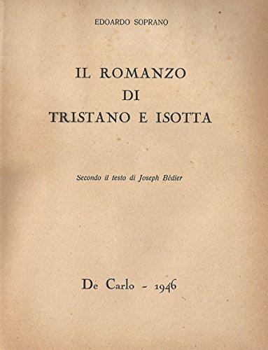 Il Romanzo di Tristano e Isotta. Secondo il testo di joseph bedier.