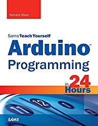 Arduino Programming in 24 Hours, Sams Teach Yourself (English Edition)