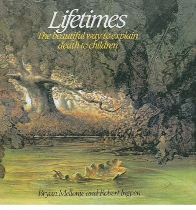 [(Lifetimes: A Beautiful Way to Explain Death to Children )] [Author: Bryan Mellonie] [Oct-1983]