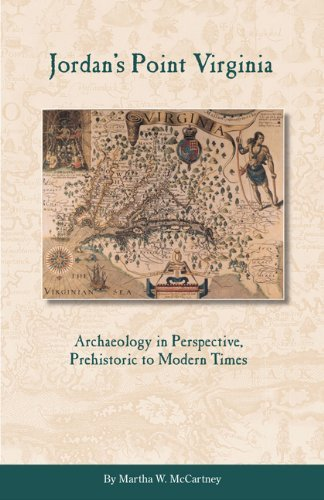 Jordan's Point, Virginia: Archaeology in Perspective, Prehistoric to Modern Times by Martha W. McCartney (2011-12-06)