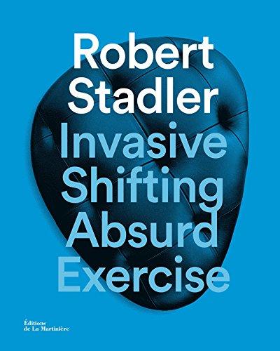 Robert Stadler. Invasive shifting absurd exercise