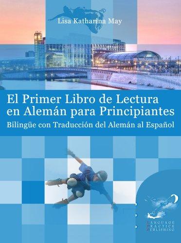 El Primer Libro de Lectura en Alemán para Principiantes (Spanish Edition)