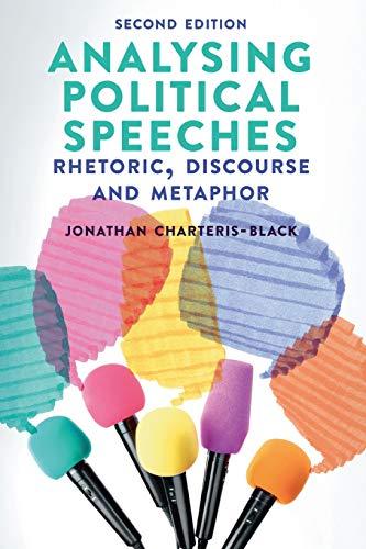 Analysing Political Speeches: Rhetoric, Discourse and Metaphor por Jonathan Charteris-Black