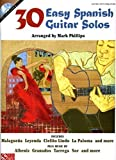 30 Easy Spanish Guitar Solos by Mark Phillips(2008-09-01)