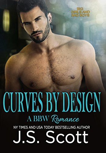 Curves By Design (Big Girls And Bad Boys: A BBW Erotic Romance) (Big Girls And Bad Boys Series Book 3) (English Edition)