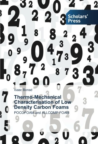 Isaac Carbon (Thermo-Mechanical Characterisation of Low Density Carbon Foams: POCOFOAM and ALLCOMP FOAM)