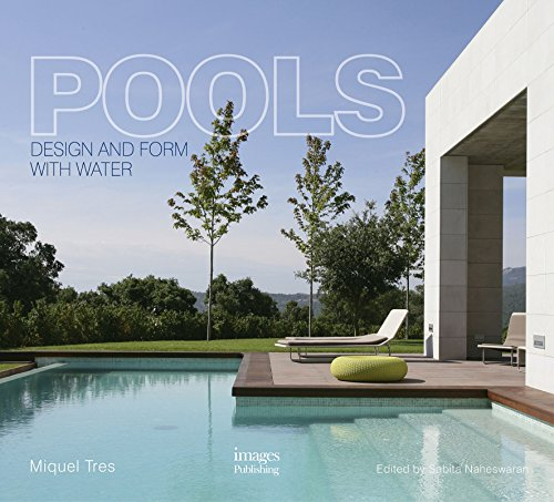 Pools: Design and Form with Water