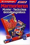 Marmorieren: Muster - Techniken - Gestaltungsideen (Illustrierte Neuauflage inkl. Vorlagen in Originalgröße) [Reihe Schönes Hobby / Broschiert]