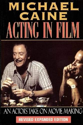 Acting in Film: An Actor's Take on Movie Making (The Applause Acting Series)