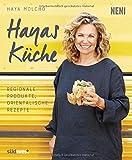 Hayas Küche: Regionale Produkte, orientalische Rezepte
