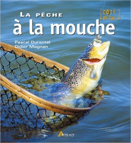 PECHE A LA MOUCHE de Durantel Magnan ( 2 fvrier 2005 )