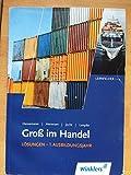 Groß im Handel Lösungen - 1. Ausbildungsjahr Lernfelder 1-4