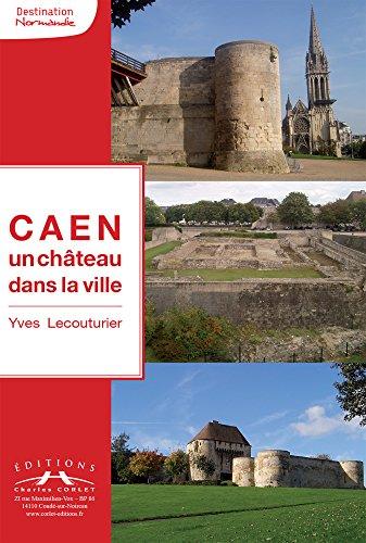 Caen, un château dans la ville