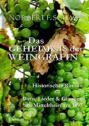 Das GEHEIMNIS der WEINGRÄFIN: Historischer Roman. Wein, Lieder & Glauben am Mittelrhein um 1497