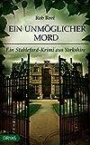 Ein unmöglicher Mord: Ein Stableford-Krimi aus Yorkshire (German Edition)