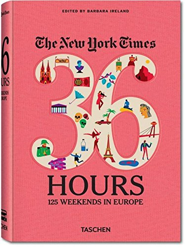 The New York Times: 36 Hours - 125 Wochenendtripps in Europa