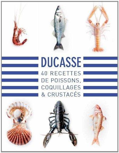 40-recettes-de-poissons-coquillages-amp-crustacs-de-alain-ducasse-15-mai-2014-reli