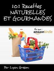 101 Recettes Naturelles & Gourmandes