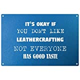 Its ok if you don't like Leathercrafting not everyone has good taste - Blue metal plaque - ready to hang