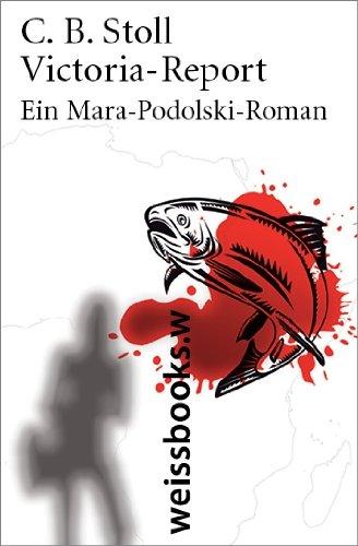 Victoria Report: Ein Mara-Podolski-Roman -