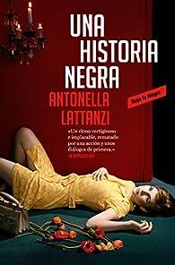 Una historia negra par Antonella Lattanzi