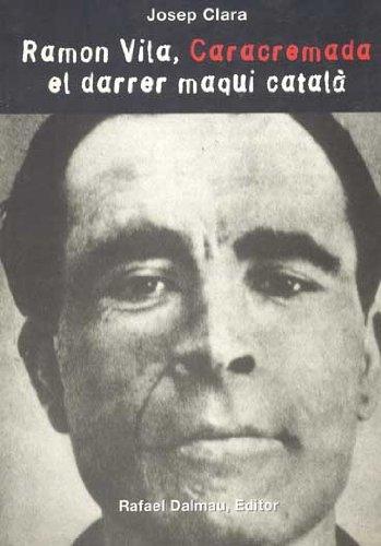 Descargar Ramon Vila  Caracremada  El Darrer Maqui Catal U00e0