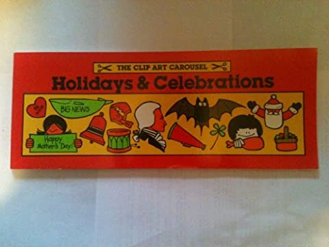 Clip Art Carousel: Holidays and Celebrations by Beverly Armstrong (1986-06-24)