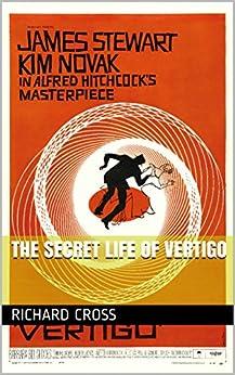 The Secret Life of Vertigo (The Secret Life of... Book 2) by [Cross, Richard]