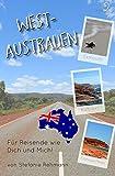Reiseführer für Reisende wie Dich und Mich/Westaustralien