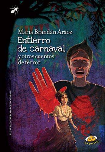 Entierro de carnaval y otros cuentos de terror por María Brandán Aráoz