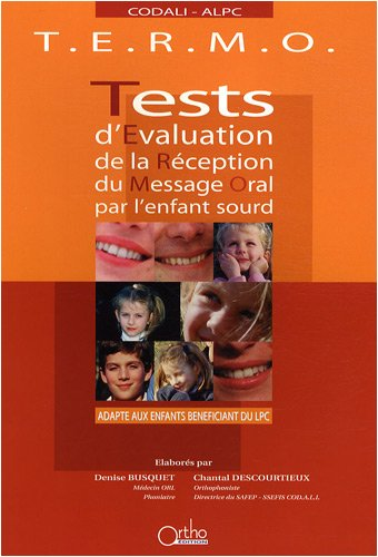 TERMO Tests d'Evaluation de la Réception du Message Oral par l'enfant sourd : 2 volumes