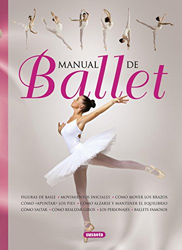 Manual de ballet por Susaeta Ediciones S A
