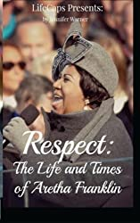 Respect: The Life and Times of Aretha Franklin by Jennifer Warner (2014-09-24)