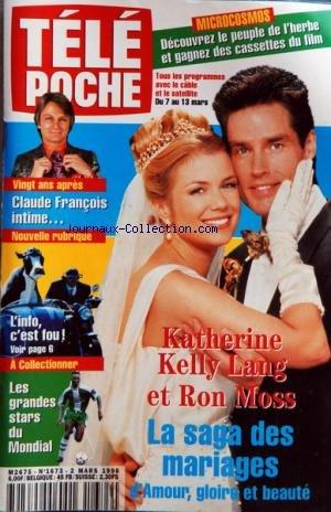 TELE POCHE [No 1673] du 02/03/1998 - KATHERINE KELLY LANG ET RON MOSS - LA SAGA DES MARIAGES - CLAUDE FRANCOIS INTIME - L'INFO C'EST FOU - LES GRANDES STARS DU MONDIAL