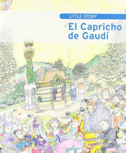 The Little Story of Capricho de Gaudí (Petites Històries) por Mercè Ubach