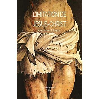 L'imitation de Jésus-Christ: L'intégrale