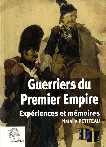 Guerriers du Premier Empire : Expériences et mémoires