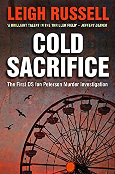 Cold Sacrifice (DS Ian Peterson Murder Investigation Book 1) by [Russell, Leigh]