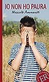 Scarica Libro Io non ho paura Italienische Lekture fur das 3 und 4 Lernjahr Gekurzt mit Annotationen (PDF,EPUB,MOBI) Online Italiano Gratis